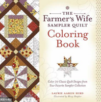 The Farmer's Wife Sampler Quilt Coloring Book by Laurie Aaron Hird