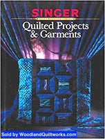 Quilted Projects & Garments by Singer Reference Library - Woodland Quiltworks, LLC