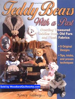 Teddy Bears with a Past : Creating Treasured Teddies from Old Furs and Plush Fabrics by Nancy Tillberg