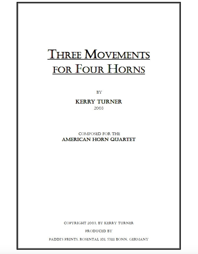 THREE MOVEMENTS FOR FOUR HORNS op.48, for horn quartet, by Kerry Turner (PDF download)