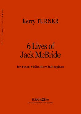 6 LIVES OF JACK McBRIDE, for Tenor Voice, Violin, Horn, and Piano, by Kerry Turner