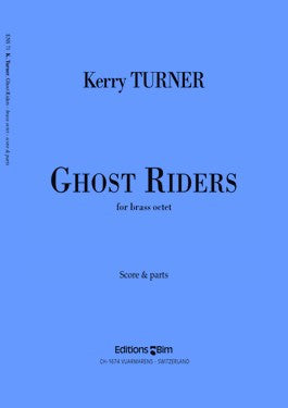GHOST RIDERS for Brass Octet, by Kerry Turner