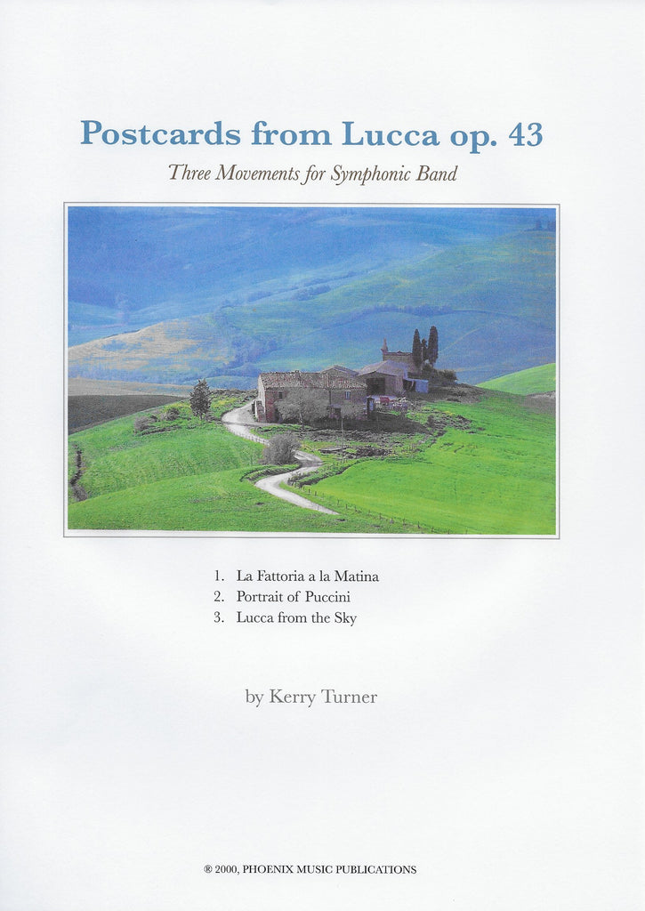 POSTCARDS FROM LUCCA, op. 43, for Symphonic Band, by Kerry Turner