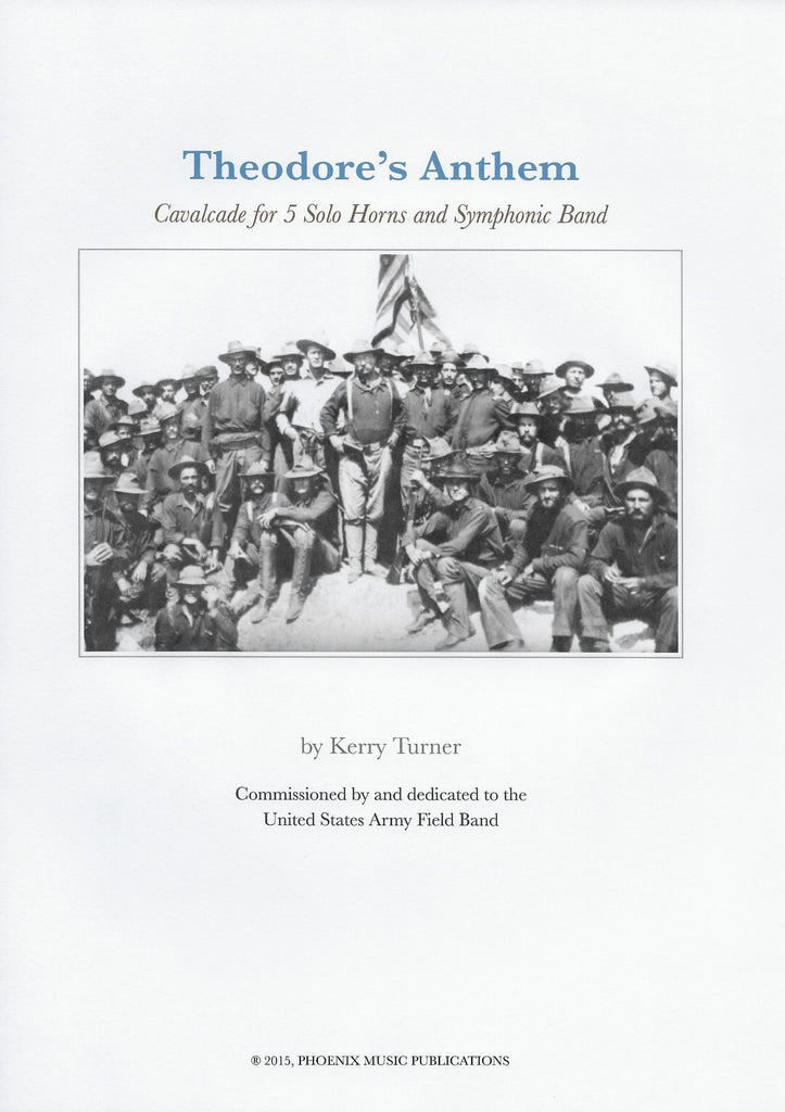 THEODORE'S ANTHEM, a Calvacade for 5 Solo Horns and Symphonic Band, by Kerry Turner