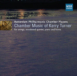 CHAMBER MUSIC of KERRY TURNER, For Strings, Woodwind Quintet, Piano & Horns
