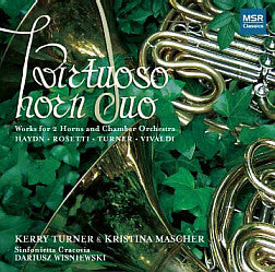 VIRTUOSO HORN DUO, Works for 2 Horns and Chamber Orchestra, Kerry Turner & Kristina Mascher, Sinfonia Cracovia, conducted by Dariusz Wisniewski