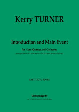 INTRODUCTION AND MAIN EVENT for Horn Quartet and Orchestra, by Kerry Turner