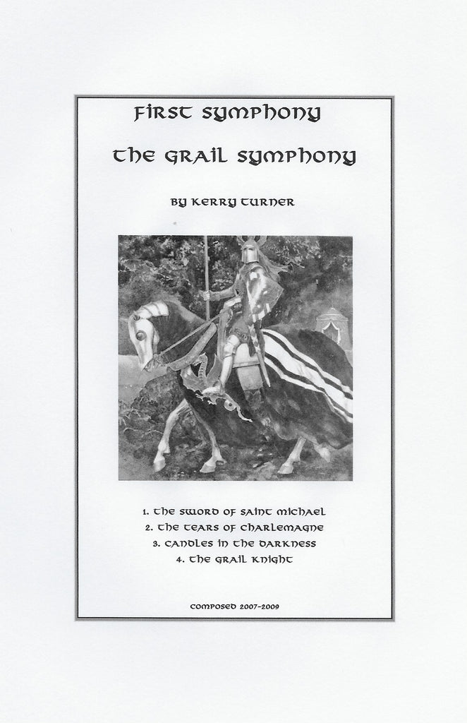 "SYMPHONY NR. 1, ""The Grail Symphony"", by Kerry Turner"