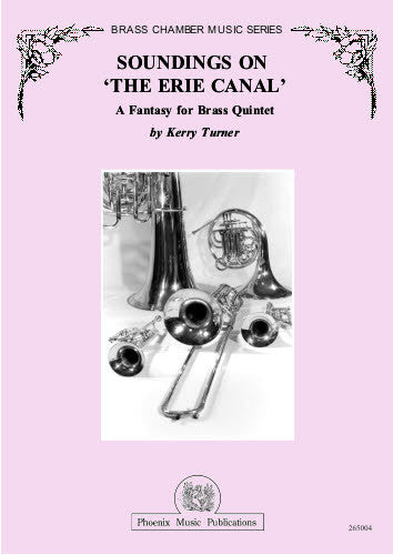 SOUNDINGS ON 'THE ERIE CANAL', A Fantasy for Brass Quintet, by Kerry Turner