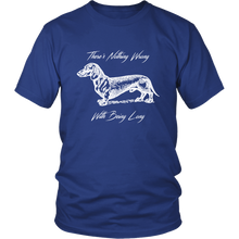 Parrot Shirts Nothing Wrong With Being Long Dachshund T Shirt
