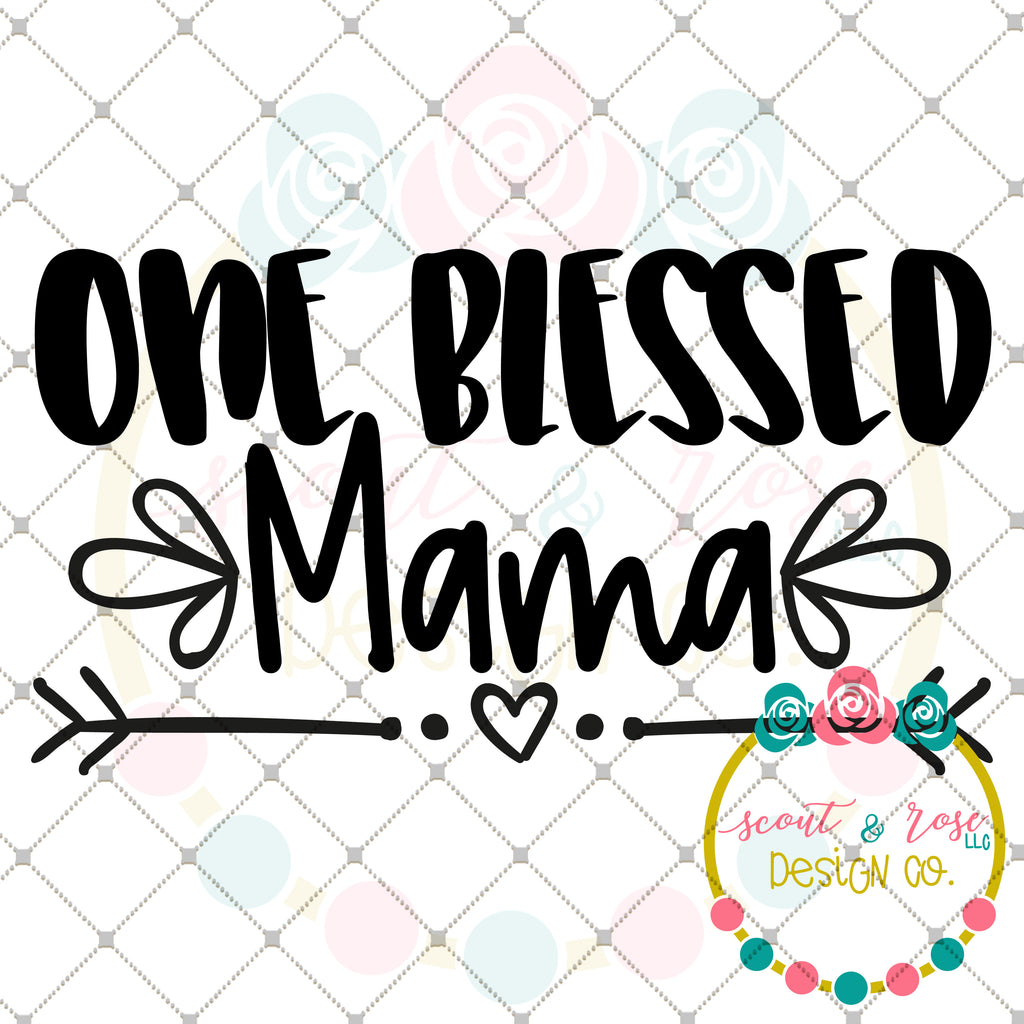 One Blessed Mama SVG DXF PNG