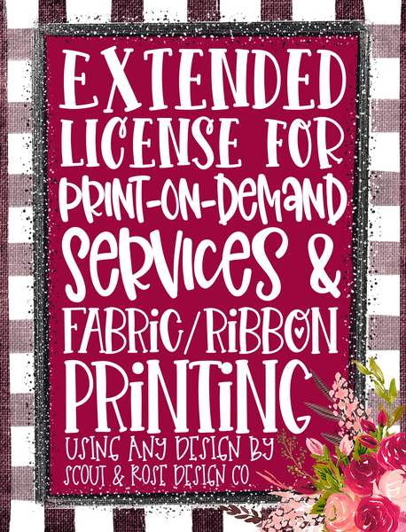 Extended License Print-On-Demand Service & Fabric/Ribbon Printing