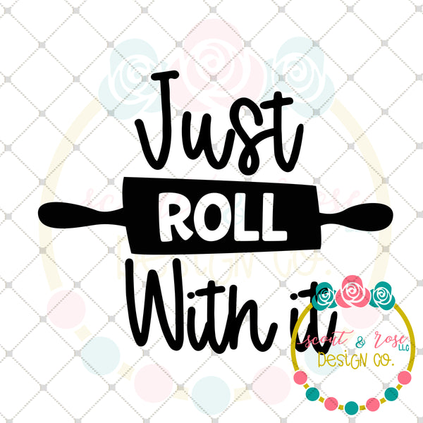 Just Roll With It SVG DXF PNG