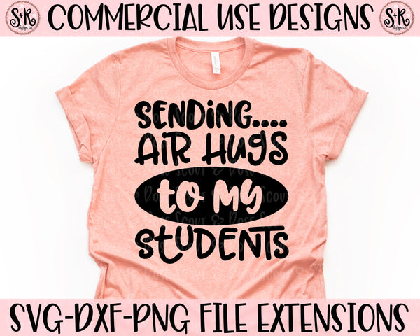 Air Hugs to My Students SVG DXF PNG (2020)
