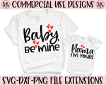 Baby Be Mine/Mama I'm Yours SVG DXF PNG (2020)