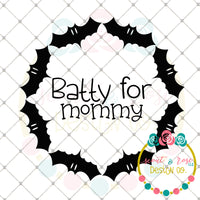 Batty for Mommy SVG DXF PNG