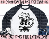 Beer Me Now SVG DXF PNG (2020)