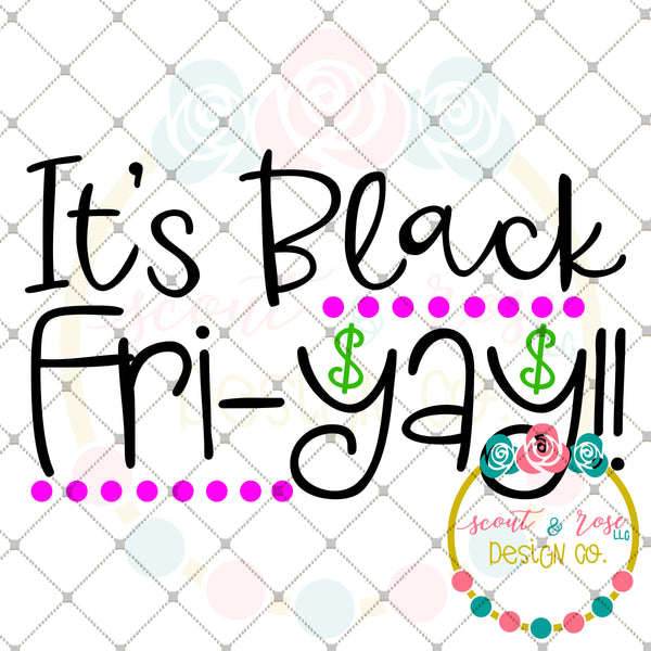 It's Black Fri-yay SVG DXF PNG