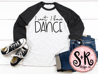 I Can't I have Dance SVG DXF PNG (2019)