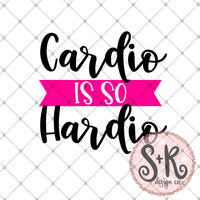Cardio is so Hardio SVG DXF PNG