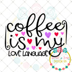 Coffee is My Love Language SVG DXF PNG