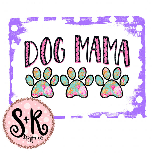 Dog Mama Sublimation Design (2019)