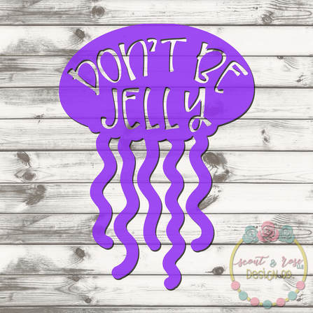 Don't Be Jelly Cut File SVG DXF PNG