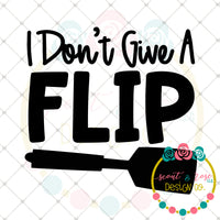 I Don't Give a Flip SVG DXF PNG