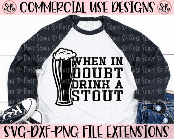 When In Doubt Drink A Stout SVG DXF PNG (2020)