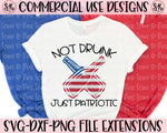 Not Drunk Just Patriotic SVG DXF PNG (2020)