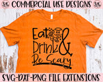 Eat Drink & Be Scary SVG DXF PNG (2019)