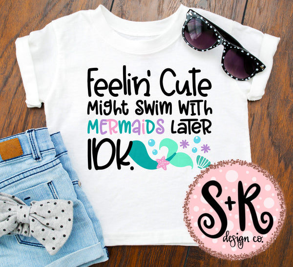 Feelin Cute Mermaid SVG DXF PNG (2019)