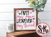 First My Mum Forever My Friend SVG DXF PNG (2019)