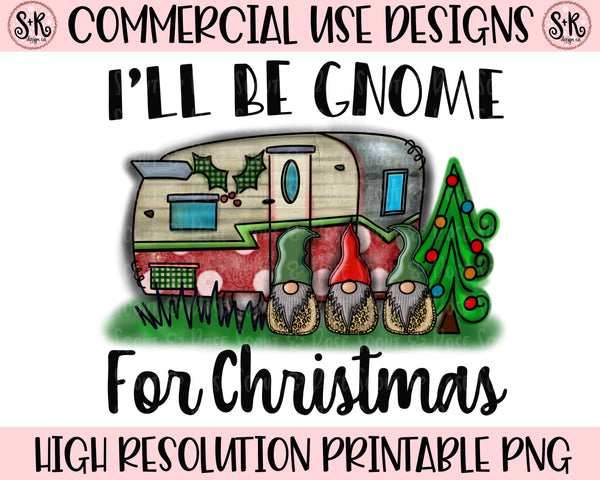 I'll Be Gnome For Christmas Camper Printable Design (2019)