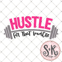 Hustle For That Muscle SVG DXF PNG