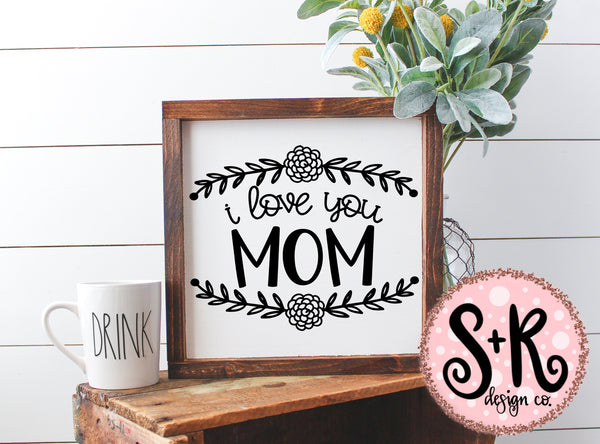 I Love You Mom SVG DXF PNG (2019)