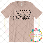 I Need Coffee SVG DXF PNG