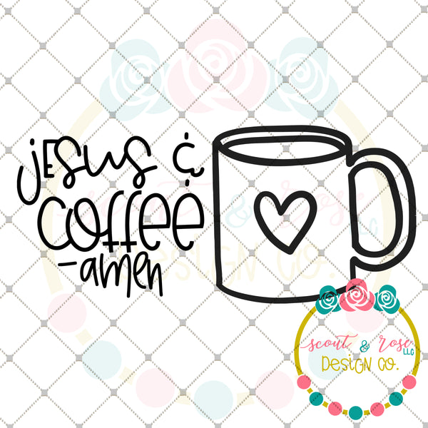 Coffee and Jesus Amen SVG DXF PNG