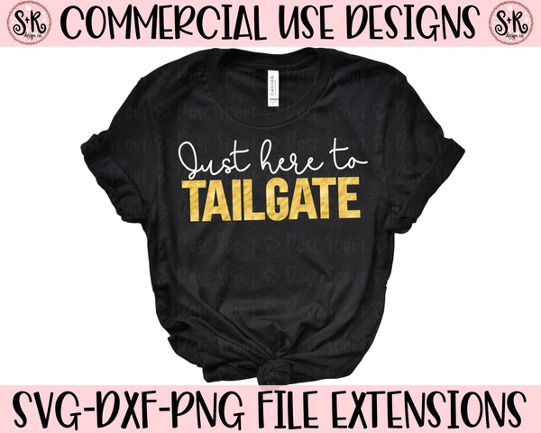 Just Here to Tailgate SVG DXF PNG (2019)