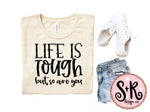Life Is Tough But So Are You SVG DXF PNG (2019)