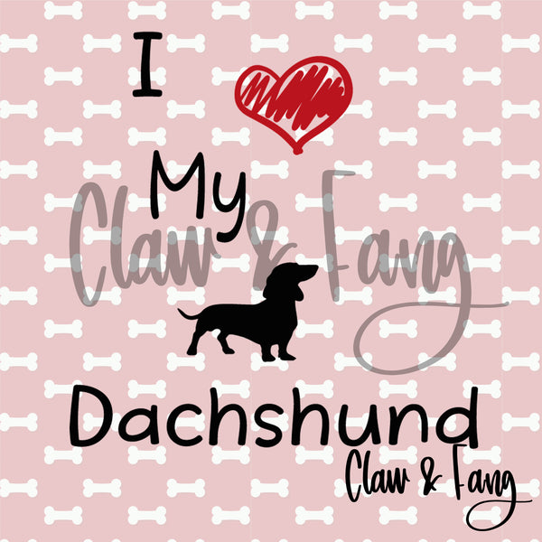 Love My Dachshund Dog Cut File