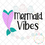 Mermaid Vibes SVG DXF PNG