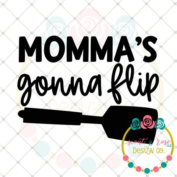 Momma's Gonna Flip SVG DXF PNG