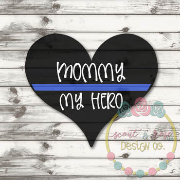 Police Blue Line Mommy My Hero SVG DXF PNG