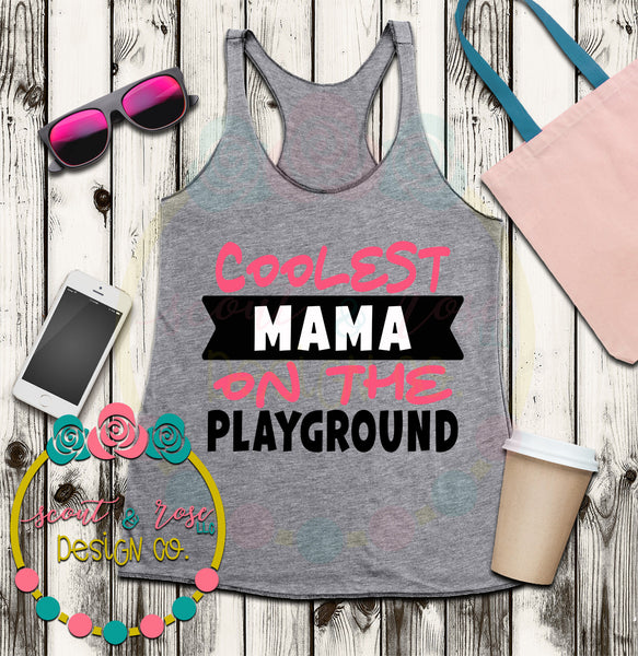 Coolest Mama on the Playground SVG DXF PNG
