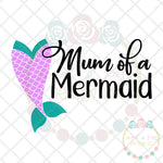 Mum of a Mermaid SVG DXF PNG
