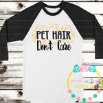 Pet Hair Don't Care SVG DXF PNG
