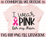 Pink For My Mom SVG DXF PNG (2020)