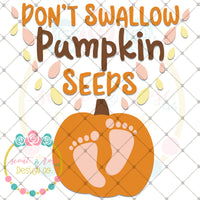Don't Swallow Pumpkin Seeds SVG DXF PNG