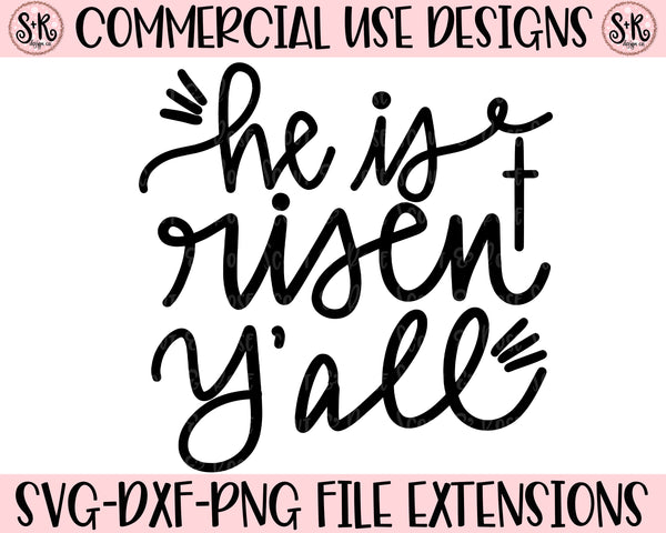 He Is Risen Y All Svg Dxf Png 2020 Scout And Rose Design Co